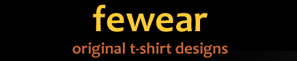 FeWear - Original T-Shirt Designs